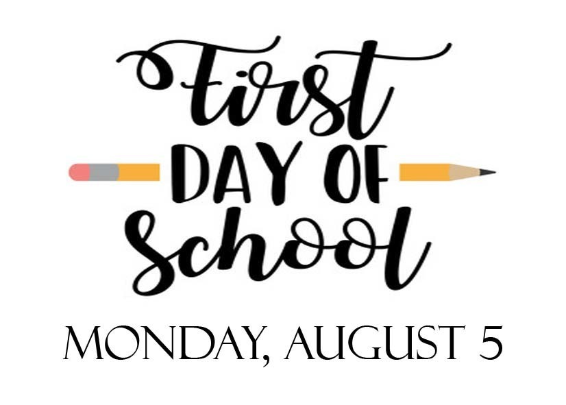 First day of school Monday, August 5